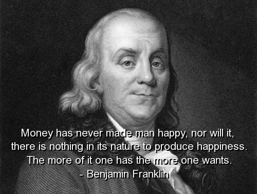Benjamin Franklin Best Quotes Sayings Money Happiness