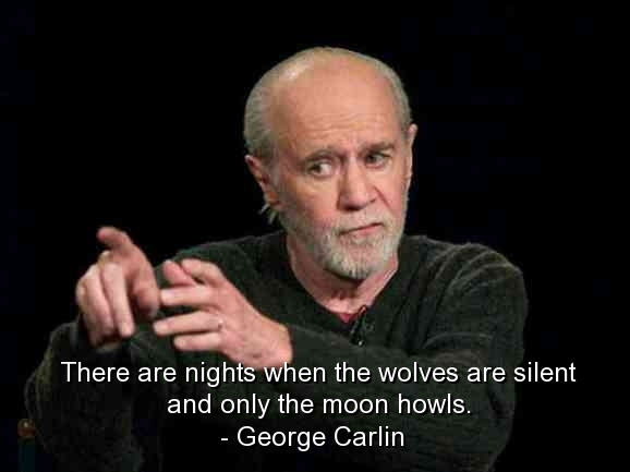 George Carlin, Best, Quotes, Sayings, Wise, Deep