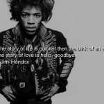 jimi hendrix, quotes, sayings, life, love, hello, goodbye