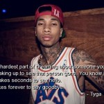 tyga, rapper, quotes, sayings, love, fall in love, dream, forever, goodbye