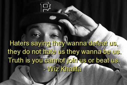 Haters Quotes Wiz Khalifa Wiz khalifa, quotes, sayings,