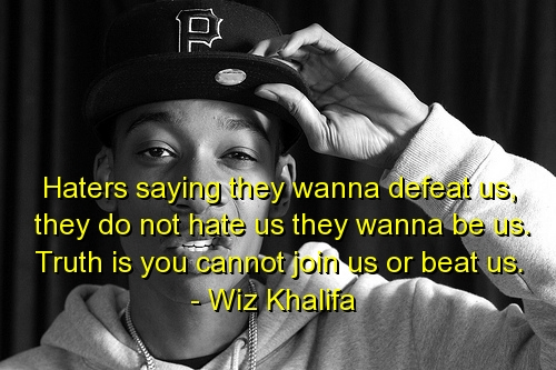 Haters Quotes Wiz Khalifa Wiz khalifa hater quotes wiz khalifa, quotes, sayings,