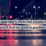 live, quotes, sayings, life, love, goodbye