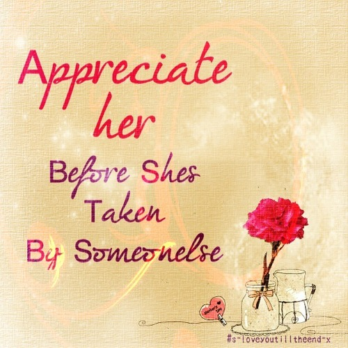 I Appreciate You Quotes For Her: Appreciation Quotes, Sayings, Appreciate Her