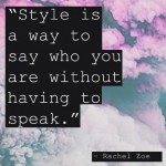 daily inspirational quotes, sayings, style, rachel zoe