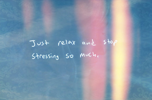 Inspiring Quotes, Sayings, Relax, Stress