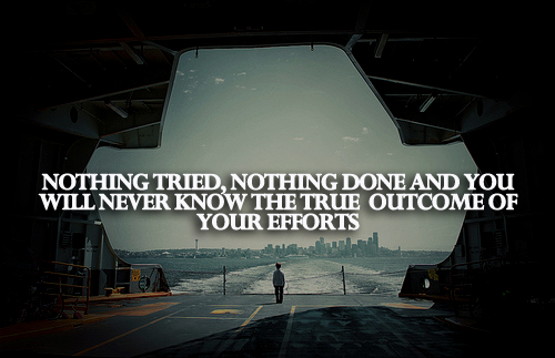 Done Quotes And Sayings Sayings Nothing Try Done