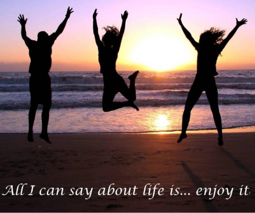 Deep Quotes About Enjoying Life: Quotes On Life, Meaningful, Sayings, Enjoy It