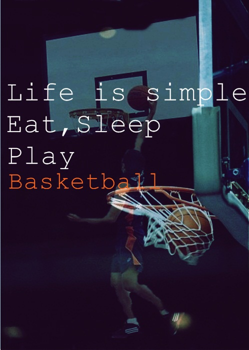 Basketball Quotes Sayings Play Life Is Simple Fav