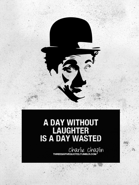 charlie chaplin quotes sayings laughter wasted day fav images
