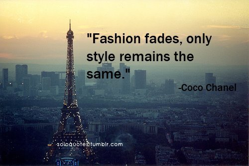 Coco Chanel Quotes Sayings Fashion Fades Style Remains Fav Images Amazing Pictures
