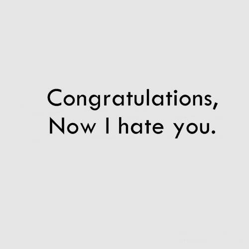 congratulations, quotes, sayings, i hate you