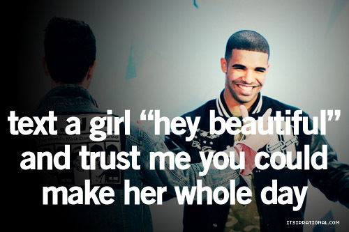 Drake Quote Text: Drake, Quotes, Sayings, Text A Girl, Positive