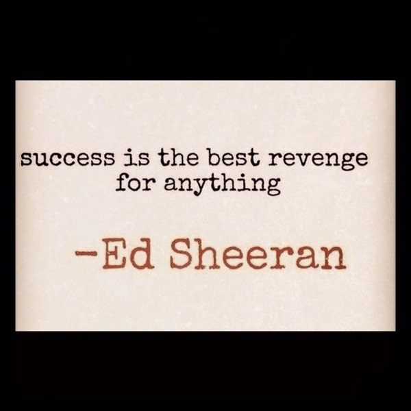 Short Sweet I Love You Quotes: Ed Sheeran, Quotes, Sayings, On Success, Short Quote
