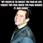 jim carrey, quotes, sayings, forget, pain, life