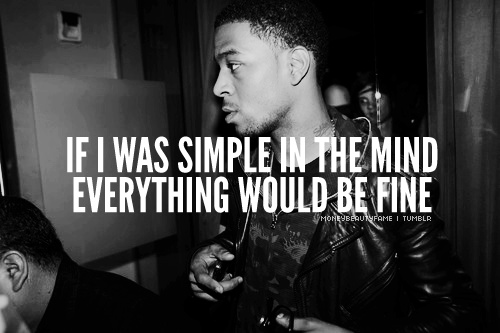 Kid Cudi Quote: Kid Cudi, Quotes, Sayings, Simple, Mind, Fine
