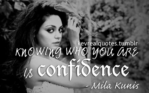 mila kunis, quotes, sayings, confidence, quote