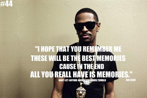 Rapper Big Sean Quotes Sayings You Remember Me