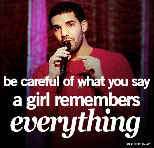 Drake Quotes About Girls: Rapper, Drake, Quotes, Sayings, Say, Girl Remembers