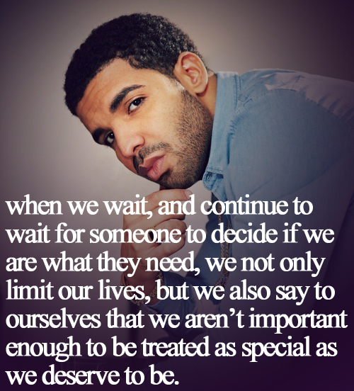 Drake Quotes About Girls: Rapper, Drake, Quotes, Sayings, Waiting