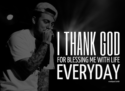 Mac Miller Song Quotes: Rapper, Mac Miller, Quotes, Sayings, I Thank God
