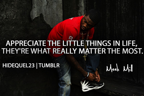 rapper, meek mill, quotes, sayings, appreciate, life | Favimages.