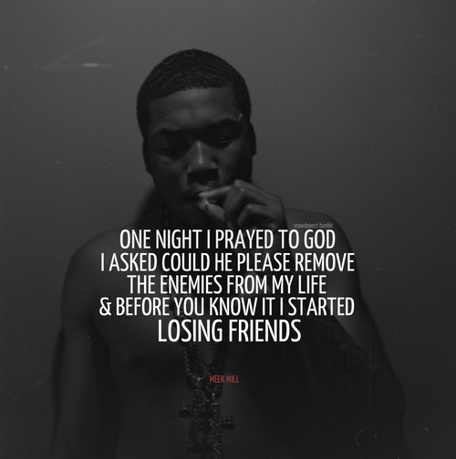 rapper, meek mill, quotes, sayings, lose, friends | Favimages.