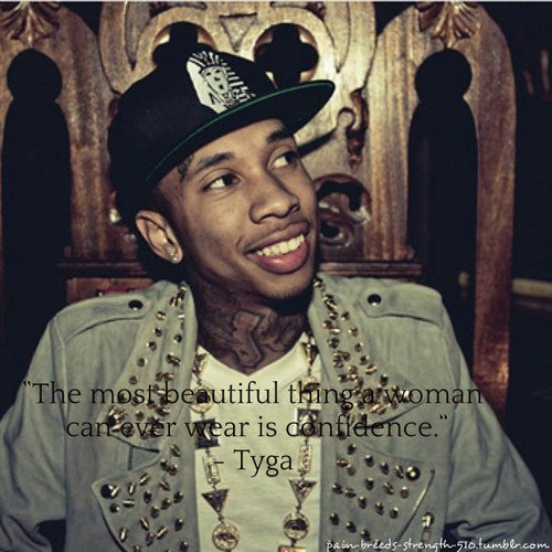 rapper, tyga, quotes, sayings, woman, confidence