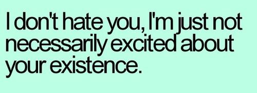 sarcastic, quotes, sayings, hate, funny