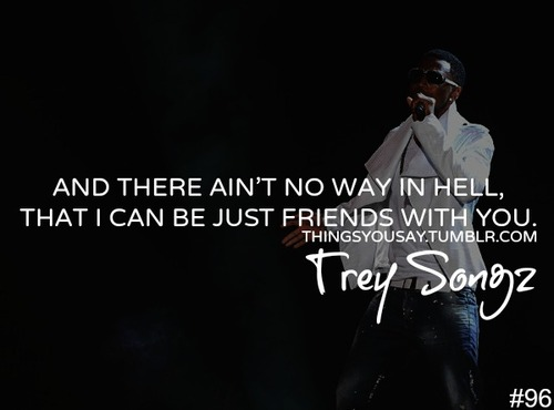 Trey Songz Love Quotes: Trey Songz, Quotes, Sayings, Friends, Quote