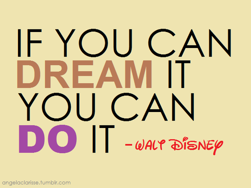 Walt Disney Quotes Sayings Dream Inspiring Motivational