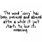apology, quotes, sayings, word, sorry, teenager