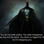 batman, quotes, sayings, justice, vengeance, life, quote