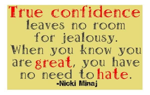 jealousy, quotes, sayings, true confidence, nicki minaj