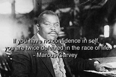 marcus garvey, quotes, sayings, no confidence in self, life