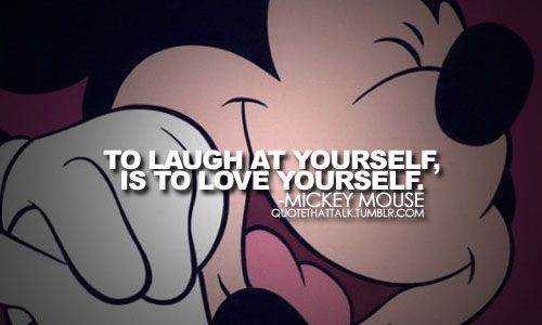 Quotes Laugh At Yourself: Mickey Mouse, Quotes, Sayings, To Laugh At Yourself