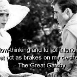 the great gatsby, quotes, sayings, slow-thinking, brake, dreams