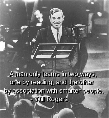 will rogers, quotes, sayings, man learns, wisdom, real ...