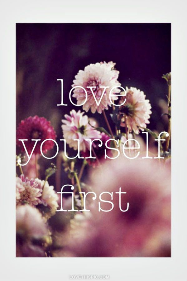 first love quotes, true, best, sayings, yourself