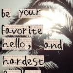 love quotes for him, cute, sayings, romantic, hello, goodbye