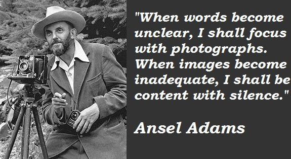 Ansel Adams Quotes and Sayings, photography