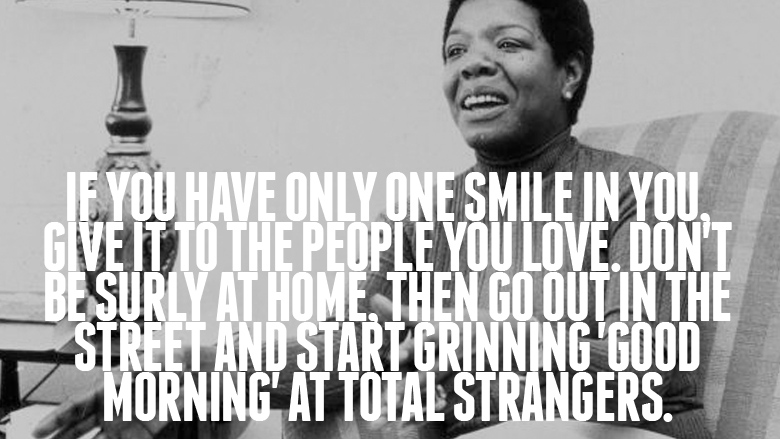 Wise Maya Angelou Quotes, smile, positive, sayings