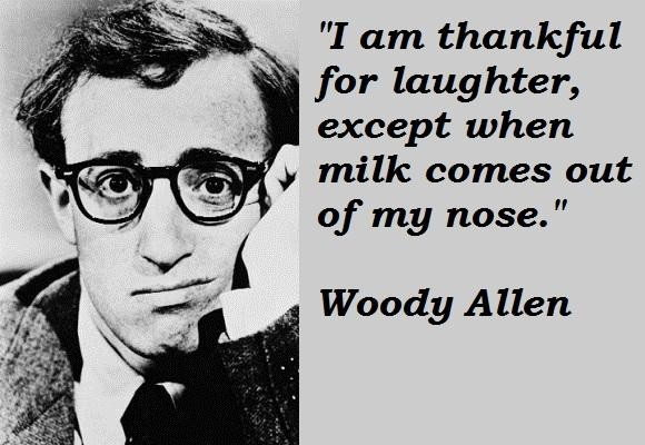 Wise Woody Allen Quotes, laughter, positive