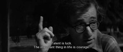 Wise Woody Allen Quotes, luck, courage