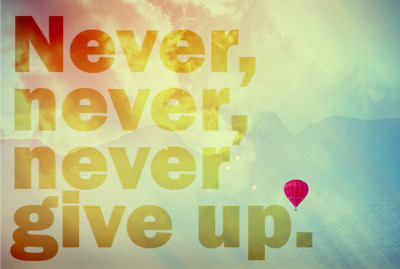 best, positive, sayings, meaning, quotes, never give up