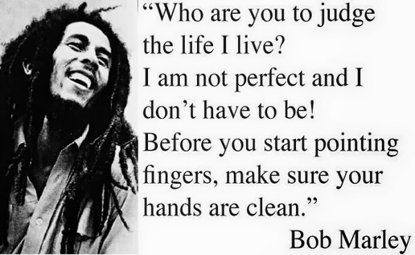 Bob Marley Quotes and Sayings, judge, life