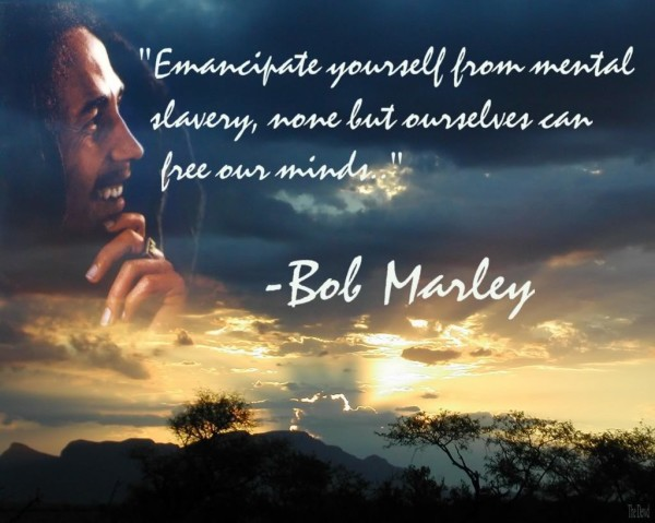 Bob Marley Quotes and Sayings, minds, wise, brainy