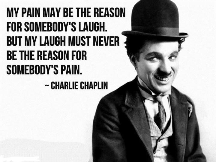 Charlie Chaplin Quotes and Sayings, pain, positive