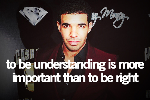 Drake Quotes and Sayings, be right, meaningful