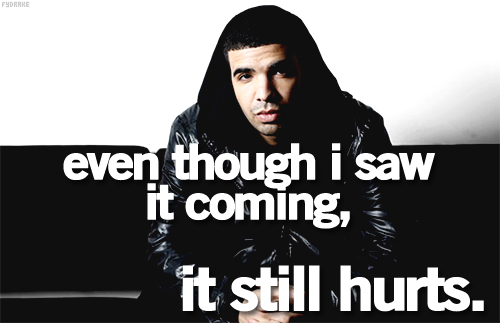 Drake Quotes and Sayings, hurts, short
